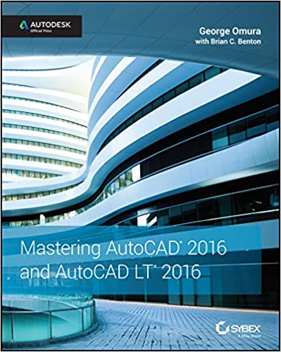 Amazon mastering autocad 2016 and autocad lt 2016 autodesk amazon mastering autocad 2016 and autocad lt 2016 autodesk official press ebook george omura brian c benton kindle store fandeluxe Image collections