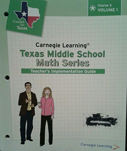 Carnegie Learning Texas Middle School Math Series Course 3 Teacher's Implementation Guide Volume 1 (Carnegie Learning Math Series Course 3 Volume 1)