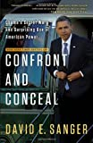 Confront and Conceal: Obama's Secret Wars and Surprising Use of American Power by David E. Sanger (20-May-2013) Paperback