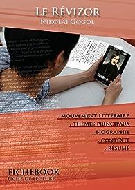 Fiche de lecture Le Révizor de Nikolaï Gogol (complète) par  Les Éditions de l'Ebook malin