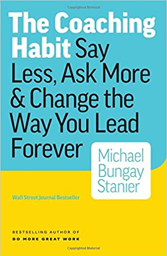Image result for the coaching habit