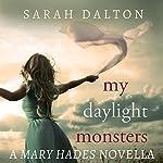 My Daylight Monsters | Sarah Dalton