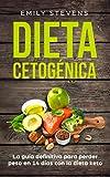Dieta Cetogénica: La guía definitiva para perder peso en 14 días con la dieta keto (Spanish Edition)
