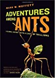 Adventures among Ants: A Global Safari with a Cast of Trillions (Winner in the Nature and the Environment Category)