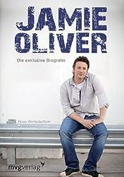 Jamie Oliver: Die exklusive Biografie