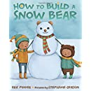 How to Build a Snow Bear: A Picture Book