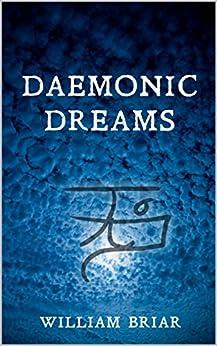 Daemonic Dreams by [Briar, William]