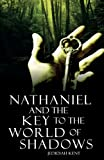 Nathaniel and the Key to the World of Shadows, Jedidiah Kent, 1606969463