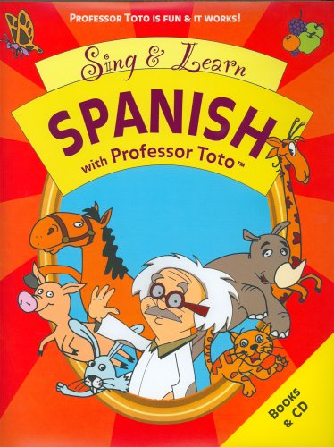 Sing and Learn Spanish with Professor Toto (Spanish Edition)