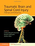 Traumatic Brain and Spinal Cord Injury : Challenges and Developments, , 1107007437
