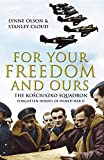 For Your Freedom and Ours : The Kosciuszko Squadron - Forgotten Heroes of World War II