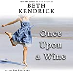 Once Upon a Wine: A Black Dog Bay Novel, Book 4 | Beth Kendrick