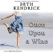 Once Upon a Wine: A Black Dog Bay Novel, Book 4   Beth Kendrick