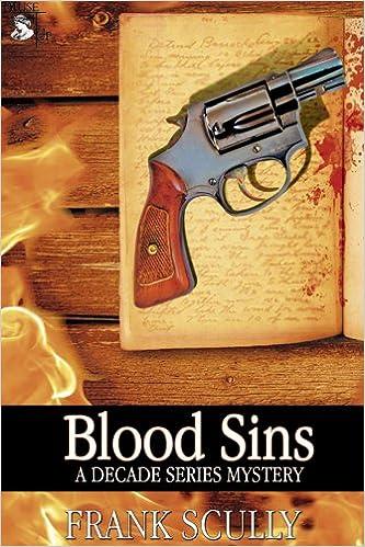Oppikirjat verkossa ilmaiseksi ladattavissa Blood Sins (A Decade Series Mystery Book 4) by Frank  Scully PDF ePub