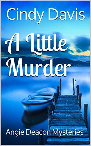 A Little Murder: Angie Deacon - Cindy Bag