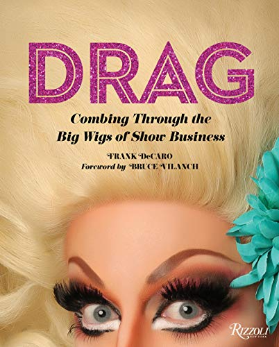 (Drag: Combing Through the Big Wigs of Show Business)