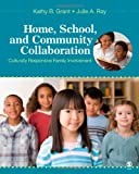 img - for Home, School, and Community Collaboration Culturally Responsive Family Involvement by Grant, Kathy B., Ray, Julie A. [SAGE Publications, Inc,2009] (Paperback) book / textbook / text book