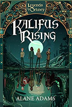 Kalifus Rising: Legends of Orkney Series (The Legends of Orkney Series) by [Adams, Alane]