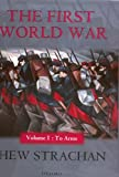 The First World War, Hew Strachan, 0198208774