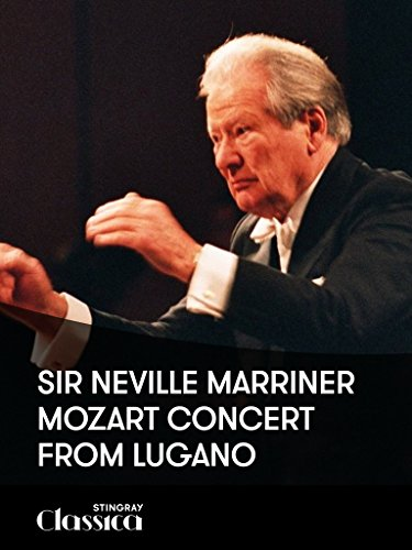 Sir Neville Marriner - Mozart Concert from Lugano