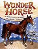 img - for Wonder Horse: The True Story of the World's Smartest Horse book / textbook / text book