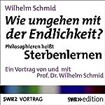Wie umgehen mit der Endlichkeit? Philosophieren heißt Sterbenlernen | Wilhelm Schmid