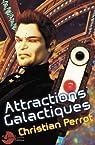 Attractions Galactiques par Perrot