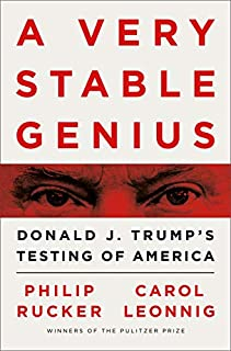Book Cover: A Very Stable Genius: Donald J. Trump's Testing of America
