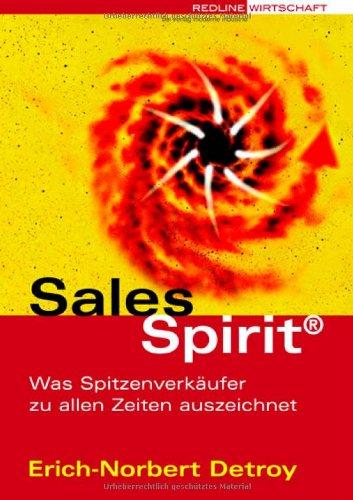Sales Spirit.Was Spitzenverkäufer zu allen Zeiten auszeichnet
