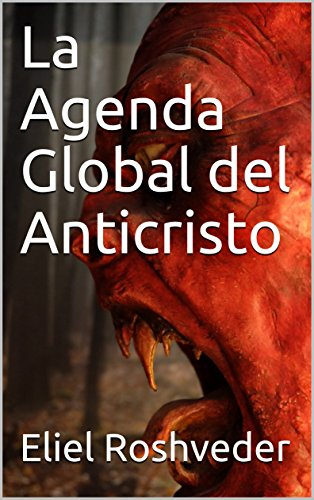 La Agenda Global del Anticristo (Spanish Edition) - Kindle ...