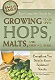 The Complete Guide to Growing Your Own Hops, Malts, and Brewing Herbs Everything You Need to Know Explained Simply (Back…