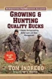 Growing and Hunting Quality Buck, Tom Indrebo, 097951312X
