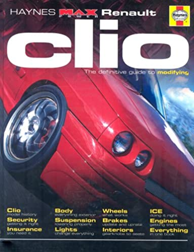 renault clio the definitive guide to modifying haynes max power rh amazon com Clymer Manuals Haynes Manuals for 2003 Jeep