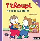 T'Choupi Ne Veut Pas Preter, Thierry Courtin, 2092020242
