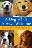 A Dog Who's Always Welcome, Lorie Long, 0470142480