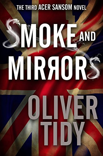 Smoke and Mirrors (The Acer Sansom Novels Book 3)