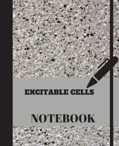(Excitable cell Notebook: School / College Notebook, Perfect Medical Student Gift For This Unit.)
