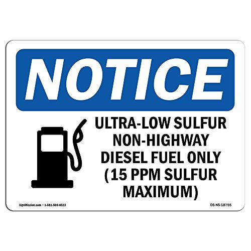 - OSHA Notice Sign - Ultra-Low Sulfur Non-Highway Sign with Symbol | Choose from: Aluminum, Rigid Plastic or Vinyl Label Decal | Protect Your Business, Construction Site |  Made in The USA