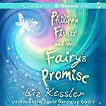 Philippa Fisher and the Fairy's Promise: Philippa Fisher, Book 3 | Liz Kessler