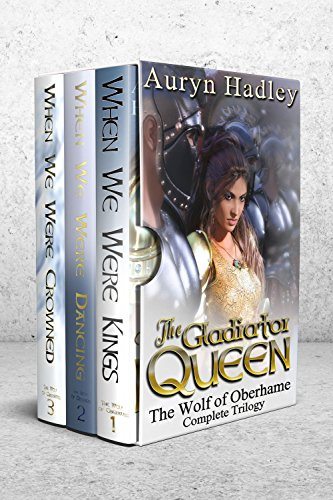 The Gladiator Queen: Complete Trilogy Box Set (The Wolf of Oberhame)