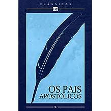 Os pais apostólicos (Clássicos MC)
