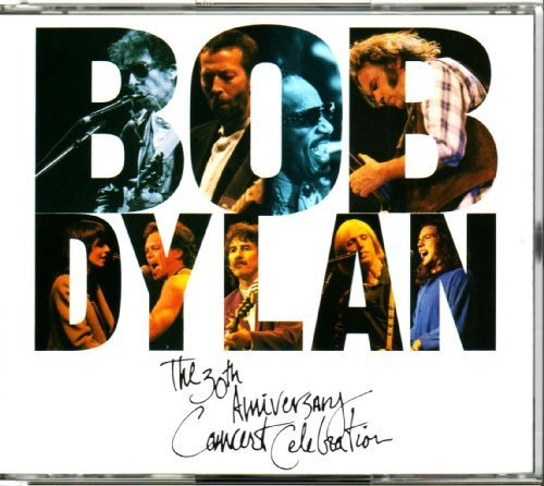 Bob Dylan - Bob Dylan The 30th Anniversary Concert Celebration By Bob Dylan & Friends (1993-09-15) - Zortam Music