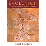 Evolution: What the Fossils Say and Why It Matters: Written by Donald R. Prothero, 2007 Edition, Publisher: Columbia University Press [Hardcover]