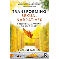 Transforming Sexual Narratives: A Relational Approach to Sex Therapy (English Edition)