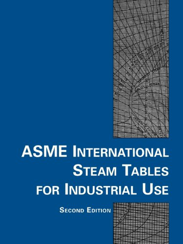 ASME International Steam Tables for Industrial Use,...