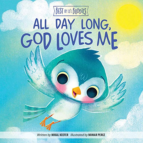 All Day Long, God Loves Me (Best of Li'l Buddies) (Bible Verses For 1 Year Old Birthday)