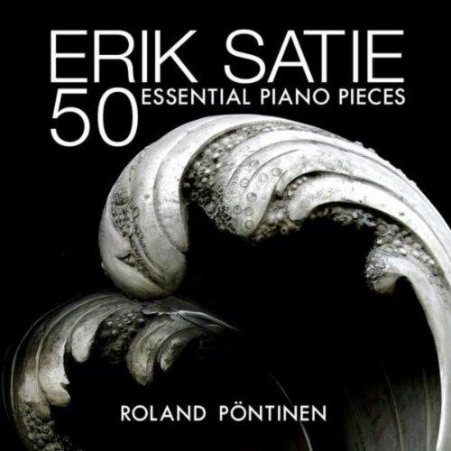 - Erik Satie: 50 Essential Piano Pieces