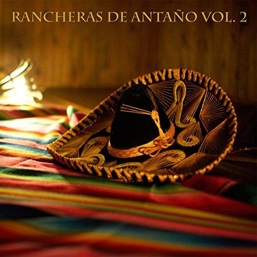 ... Rancheras De Antaño Vol 2