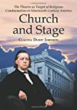 Church and Stage, Claudia Durst Johnson, 078643080X