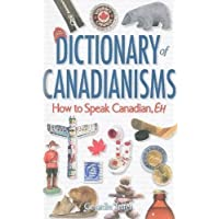 Dictionary of Canadianisms: How to Speak Canadian, Eh